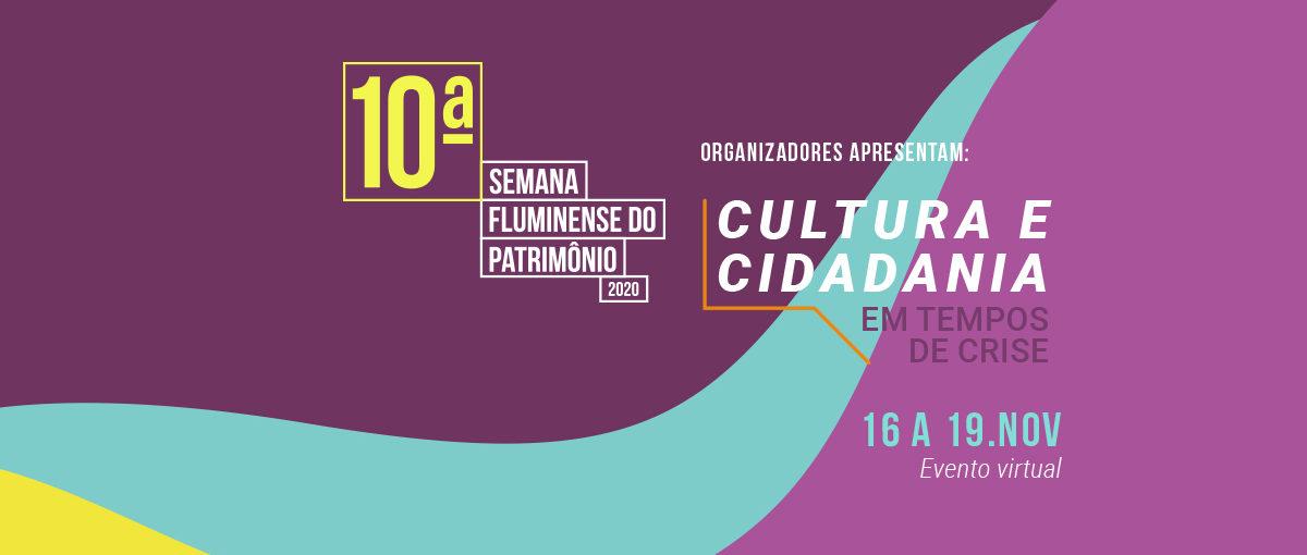 Semana Fluminense do Patrimônio aborda os desafios para a cultura no cenário da pandemia