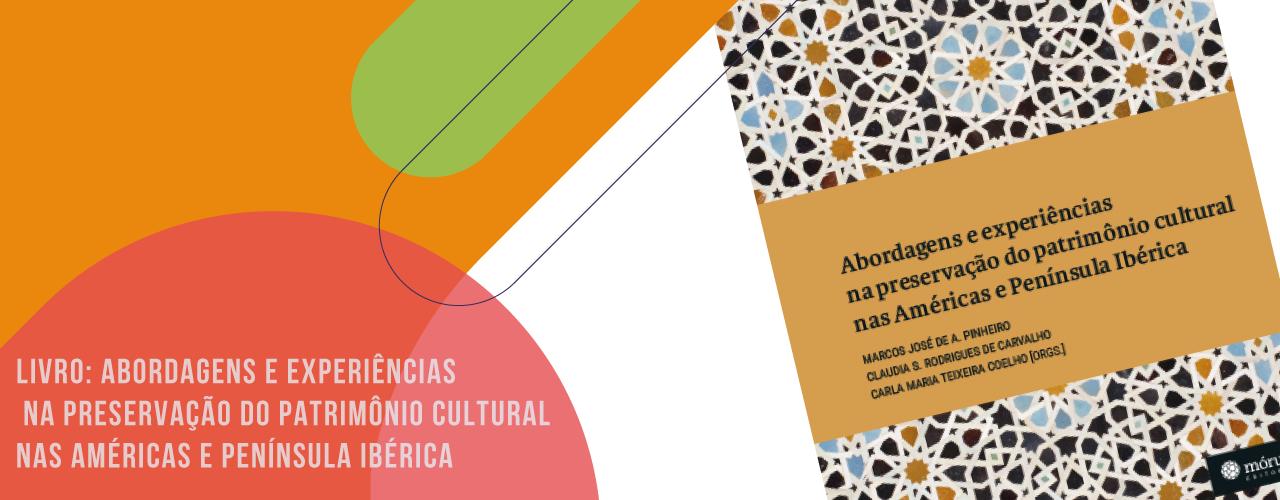 Livro: Abordagens e Experiências na Preservação do Patrimônio Cultural nas Américas e Península Ibérica