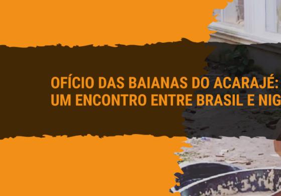 Ofício das baianas do acarajé: um encontro entre Brasil e Nigéria
