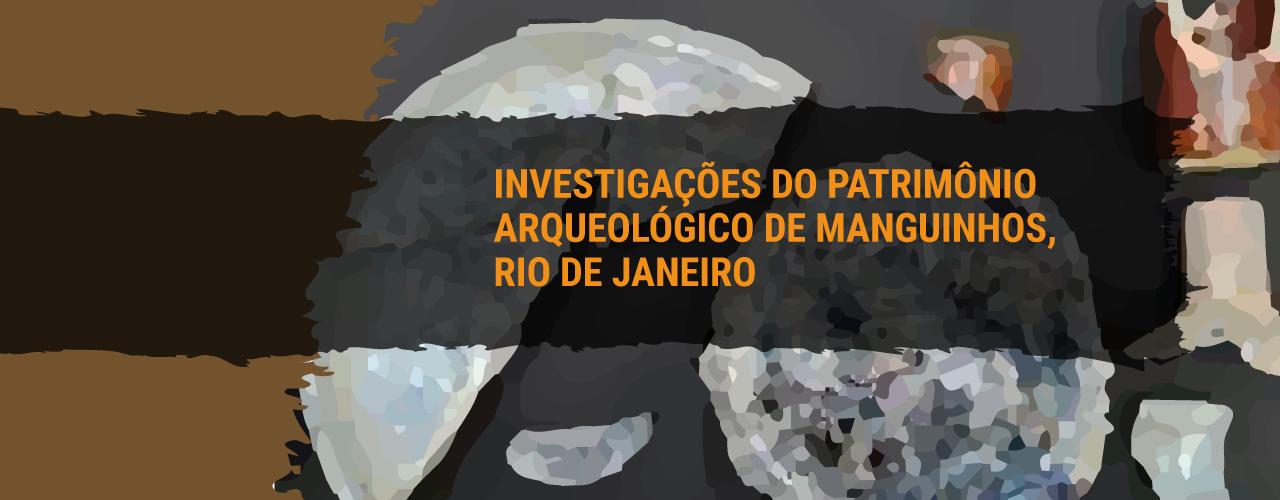 Investigações do patrimônio arqueológico de Manguinhos, Rio de janeiro